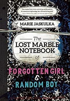 The Lost Marble Notebook of Forgotten Girl & Random Boy by [Jaskulka, Marie]