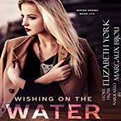 Wishing on the Water: Water Series, Book 1 | Elizabeth York