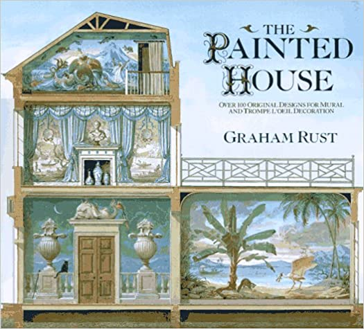 The Painted House : Over 100 Original Designs for Mural and Trompe L'Oeil Decoration