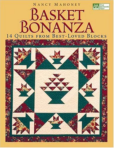 Basket Quilt Block Pattern - Basket Bonanza: 14 Quilts From Best-Loved Blocks (That Patchwork Place)