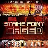 Strike Point - Caged: An EMP Blackout Survival Novel, Volume 2