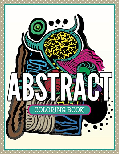 Abstract Coloring Book: Coloring Books for Adults (Art Book Series)