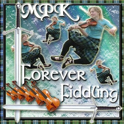Forever Fiddling by Mpk Christian Celtic Band (2013-08-03)
