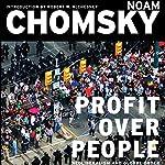 Profit Over People: Neoliberalism & Global Order | Noam Chomsky