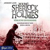 Tödliche Geheimnisse (Young Sherlock Holmes 7) | Andrew Lane