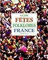 Guide des fetes et folklores de France par Josiane