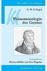 G. W. F. Hegel: Phänomenologie des Geistes (Klassiker Auslegen 16) (German Edition) Kindle Edition