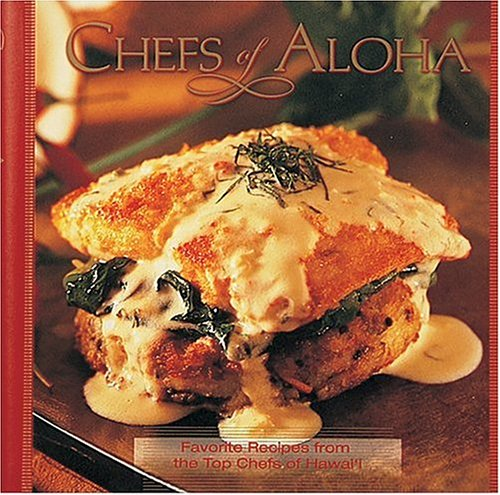 Chefs of Aloha: Favorite Recipes from the Top Chefs of Hawai'i by Editor