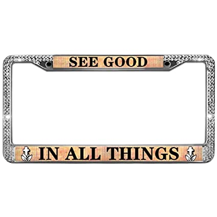 Amazon.com: See Good in All Things License Plate Frame Cover ...