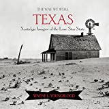 img - for The Way We Were Texas: Nostalgic Images of the Lone Star State book / textbook / text book