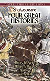 Four Great Histories: Henry IV Part I, Henry IV Part II, Henry V, and Richard III (Dover Thrift Editions)