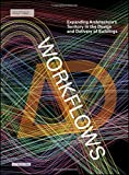 img - for Workflows: Expanding Architecture's Territory in the Design and Delivery of Buildings (Architectural Design) book / textbook / text book