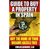 Guide to buy a property in Spain: Buy the home of your dreams hassle free