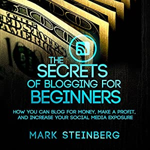 The Secrets of Blogging for Beginners Audiobook