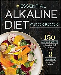 Essential alkaline diet cookbook 150 alkaline recipes to bring essential alkaline diet cookbook 150 alkaline recipes to bring your body back to balance amazon rockridge press 9781623155230 books forumfinder Gallery