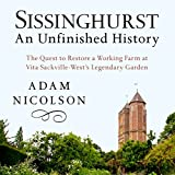 Sissinghurst, An Unfinished History: The Quest to