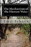 The Mechanism of the Human Voice, Emil Behnke, 150014312X