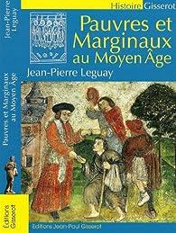 Pauvres et marginaux au Moyen Age par Jean-Pierre Leguay