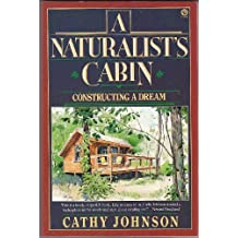 A Naturalist's Cabin: Constructing a Dream