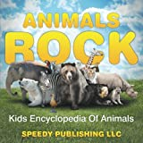 Animals Rock: Kids Encyclopedia Of Animals