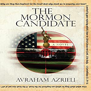 The Mormon Candidate: A Novel Audiobook