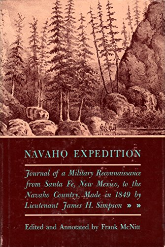 NAVAHO EXPEDITION. Journal of a Military Reconnaissance from Santa Fe, New Mexico to the Navaho Country Made in 1849 by James H. Simpson.