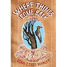 Where Things Come Back by John Corey Whaley (2011-05-03)
