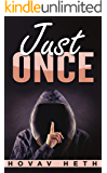 Just Once: A Thriller