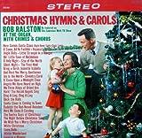 Christmas Hymns and Carols: Bob Ralston at the Organ with Chimes and Chorus