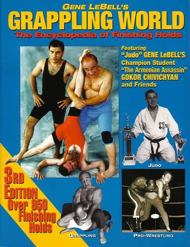 Gene LeBell's Grappling World - The Encyclopedia of Finishing Holds - 3rd Edition ebook