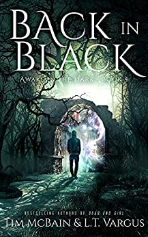 Back in Black (Awake in the Dark Book 4) by [McBain, Tim, Vargus, L.T.]