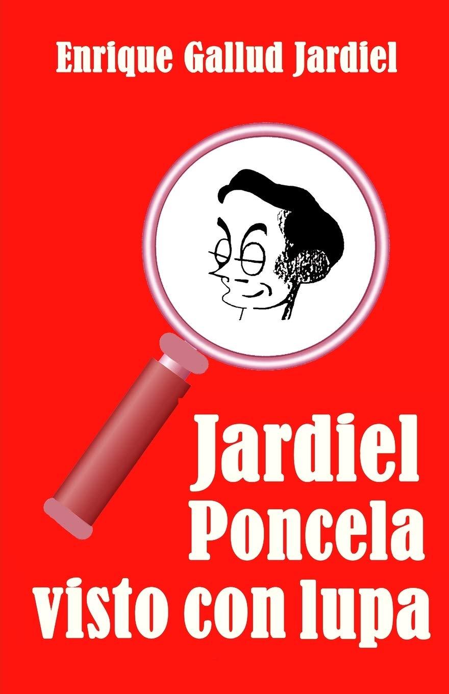 Jardiel Poncela visto con lupa: Una biografía extravagante Estudios jardielescos: Amazon.es: Gallud Jardiel, Enrique: Libros