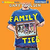 Family Ties: The Theory, Practice, and Destructive Properties of Relatives | Gary Paulsen