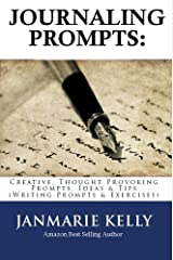 Journaling Prompts: Creative, Thought Provoking Prompts, Ideas & Tips (Writing Prompts & Exercises Book 3) Kindle Edition