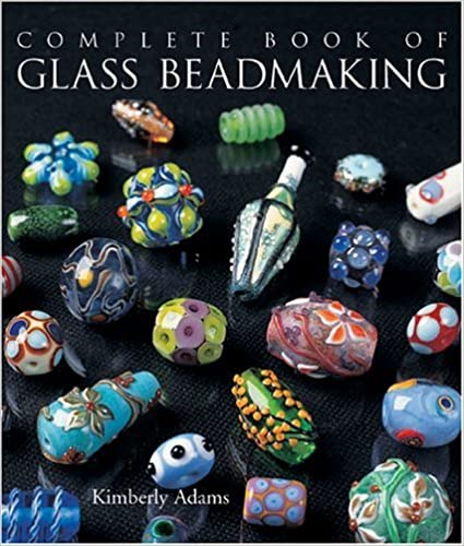 The Complete Book of Glass Beadmaking by Kimberley Adams (2005-07-01)