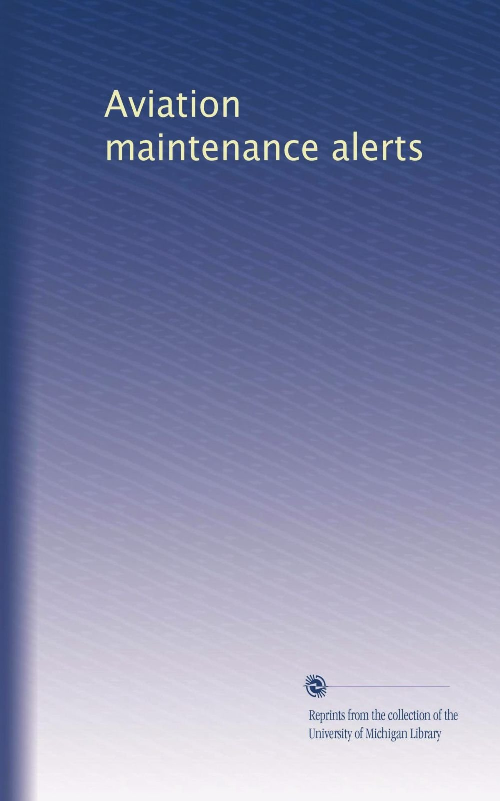 aviation-maintenance-alerts-volume-3