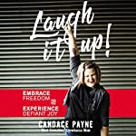 Laugh It Up!: Embrace Freedom and Experience Defiant Joy | Candace Payne