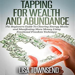 Tapping for Wealth and Abundance Audiobook