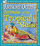 Animals of the Tropical Sea, Michael Bright, 0761328157