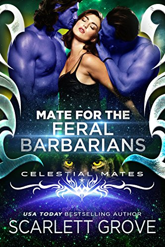 Mate For The Feral Barbarians (Celestial Mates) by [Grove, Scarlett]