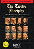 The Twelve Disciples (PowerPoint Presentation) by Rose Publishing (2005-12-15)