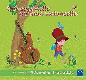 vignette de 'Une Coccinelle sur mon violoncelle (Philomène Irawaddy)'