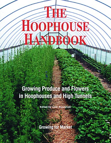 ok: Growing Produce and Flowers in Hoophouses and High Tunnels ()