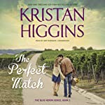 The Perfect Match: The Blue Heron Series, Book 2 | Kristan Higgins