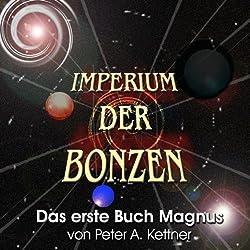 Das erste Buch Magnus (Imperium der Bonzen)
