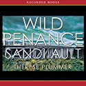 Wild Penance: A Wild Mystery Audiobook by Sandi Ault Narrated by Therese Plummer
