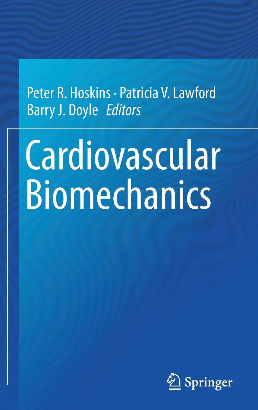 Cardiovascular Biomechanics Amazon Co Uk Hoskins Peter R Lawford Patricia V Doyle Barry J Books