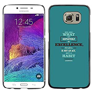 Stuss Case / Funda Carcasa protectora - We Are What Excellence Act Quote Habit - Samsung Galaxy S6 SM-G920