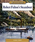 img - for Robert Fulton's Steamboat (We the People: Expansion and Reform) book / textbook / text book