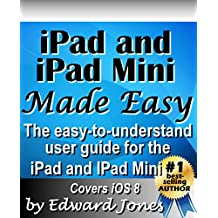 iPad and iPad Mini Made Easy: The easy-to-understand user guide for the iPad and iPad Mini